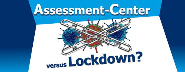 Assessment-Center trotz Corona-Lockdown?