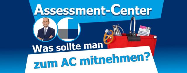 Was sollte man zum Assessment-Center mitnehmen?