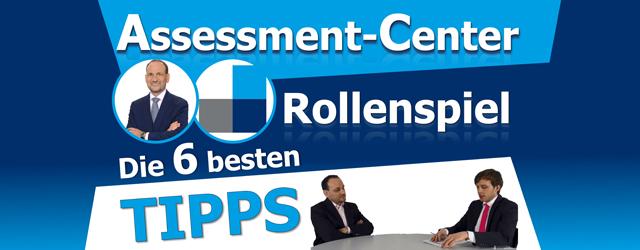 Rollenspiel im Assessment-Center - Die 6 wichtigsten Tipps