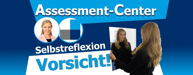 Selbstreflexion im Assessment-Center